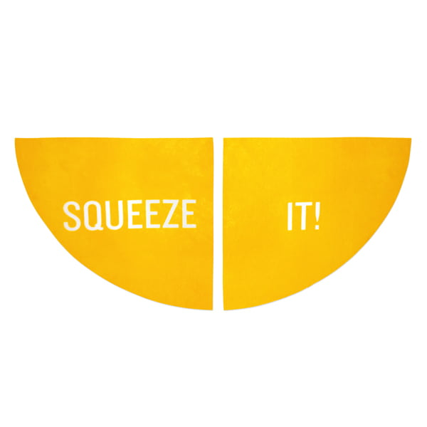 SQUEEZE IT